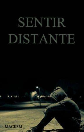 Sentir Distante. by chxntastic
