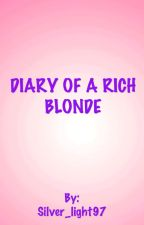 Diary Of A Rich Blonde by Silver_light97