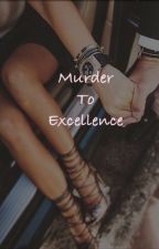 Murder To Excellence by Itskndllk