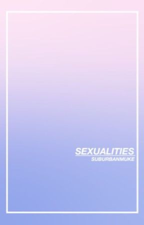 Sexualities // Muke {Completed} by suburbanmuke