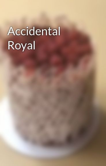 Accidental Royal by SapphireLove