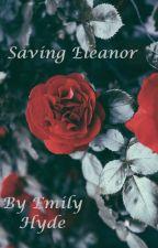 Saving Eleanor by EmilyJean225