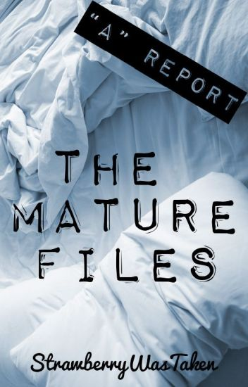 """""""A"""" Report: The Mature Files"""