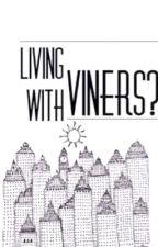 Living with ¿Viners? {Magcon Boys} |Traducció by _xmattsbaex_