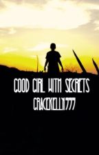 Good Girl with Secrets by gracekelly1999