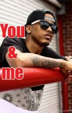 You & me(August ALSINA love story ) by TRILLCECE