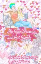 My favorite cousin and my best friend by fangirltwins