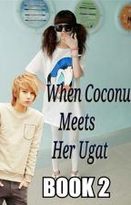 When Coconut Meets Her Ugat (Ongoing Book 2) by MissPanulat