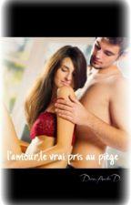 L'amour ,le vrai pris au piège . by Haurrely