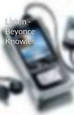 Listen - Beyonce Knowles by musicphone