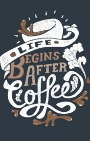 Life Begins After Coffee by Magyk249101