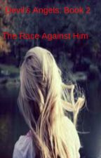 Devil's Angels: The Race Against Him (Book 2) by urememberme09