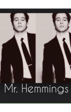 Mr. Hemmings | L.H *slow updates* by my_crazymofos1995