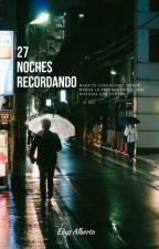 27 Noches Recordando by edyzalbert