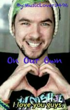 On Our Own (jacksepticeye fanfiction) by MusicLover244