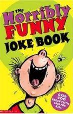 Funny Jokes!!!:D by justcreativelyinsane