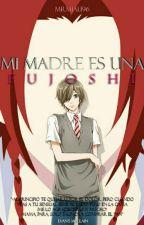 Mi Madre Es Una Fujoshi [YAOI] by MrMiau96