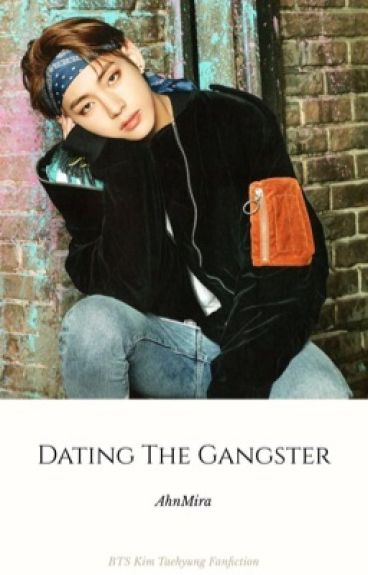 Dating The Gangster #Wattys2016