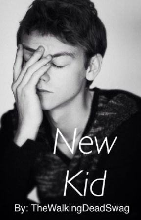 New Kid (Thomas Brodie-Sangster and Dylan O'Brien FanFic) by lauren_marie_a