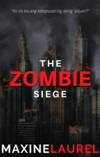 The Zombie Siege (COMPLETE) by astoldby_maxine