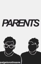 parents || phan by paigeisnotinsane