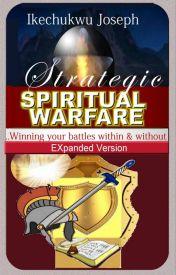 Strategic Spiritual Warfare by ikechukwu2joseph
