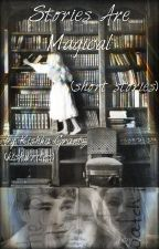 Stories Are Magical (Book of Short Stories) by kishwrites