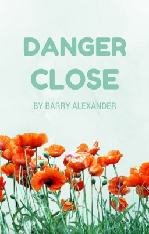 Danger Close by barry205