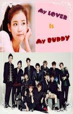 My LOVER Is My BUDDY [ EXO Fanfic ] by luvcherrysnow