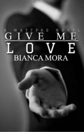 Give me Love by OAmatoare