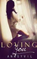 Loving You by AnnSyvil