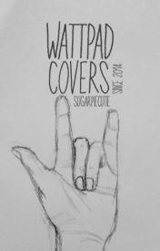 Wattpad Covers  •  open  • by Sugarpiecutie11