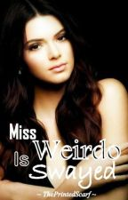 Miss Weirdo Is Swayed [COMPLETE] by ThePrintedScarf