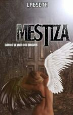 Mestiza || Próximamente by Labseth