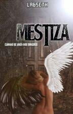 Mestiza || Próximamente by Labseth