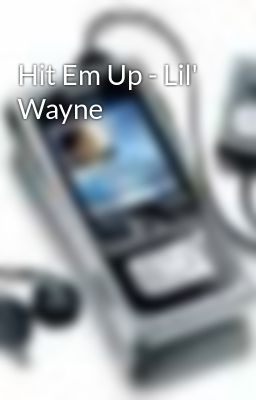 Hit Em Up - Lil' Wayne