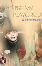 YOU'RE MY PLAYGROUND by navergrandpayoongi