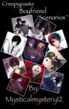 Creepypasta Boyfriend Scenarios~ by MysticalMystery12