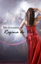 The Starmania of Regina do Vale by madnessmostdiscreet