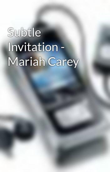 Subtle invitation mariah carey musicphone wattpad stopboris Image collections