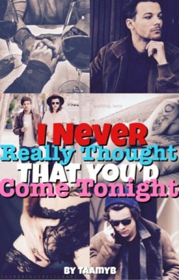 I Never Really Thought That You'd Come Tonight [l.s]