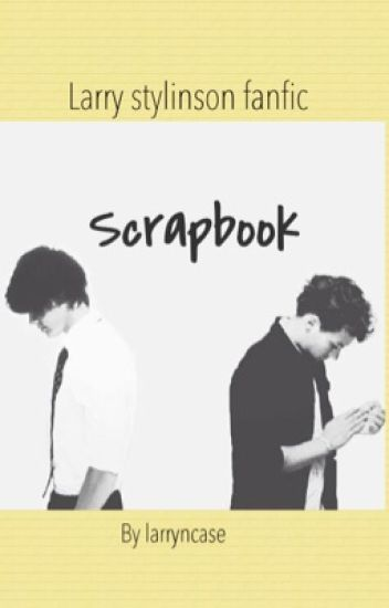 Scrapbook (Larry Stylinson)