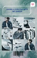 Having a lovely day with Mr. Famous ( GOT7 Mark tuan Fanfic. ) by Onlymoon_