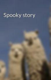 Spooky story by jamstracek