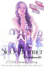 Sledgehammer(Adopted by fifth harmony) by Disneylovers15