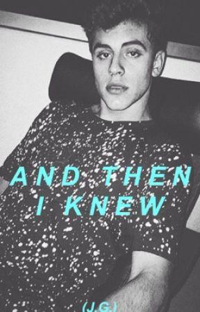 And Then I Knew (J.G.) by oliviaa_johnson_