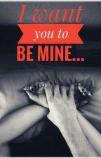 Be mine by Sincia27