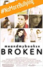 Broken by meandmybooksx
