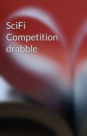 SciFi Competition drabble by JKIronak