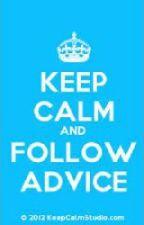 Advice By Jameeliah by Jamzxoxoxo